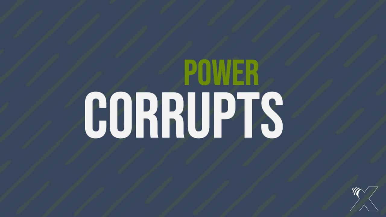 133 Words or Less: Power Corrupts